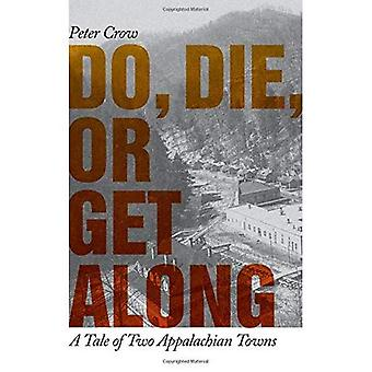 Do, Die, or Get Along: A Tale of Two Appalachian Towns