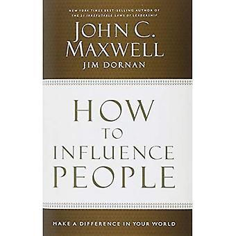 Come influenzare le persone: fare la differenza nel vostro mondo