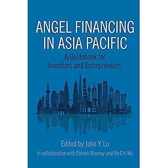 Angel finansiering i Asien och Oceanien: en guidebok för investerare och entreprenörer