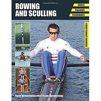 Roing og Sculling: ferdigheter, opplæring, teknikker (Crowood Sports Guides)