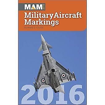 Military Aircraft Markings 2016 (Mam)