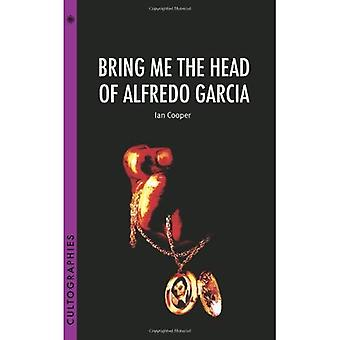 Bring Me the Head of Alfredo Garcia (Cultographies)