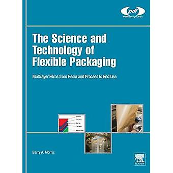 The Science and Technology of Flexible Packaging by Morris & Barry
