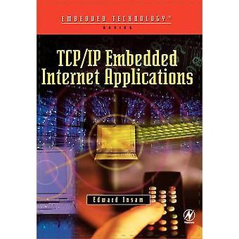 TCPIP Embedded Internet Applications by Insam & Edward
