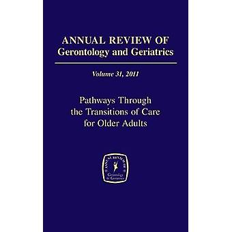 Annual Review of Gerontology and Geriatrics Volume 31 2011 by Mary Palmer PhD