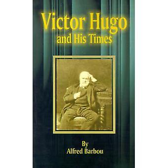 Victor Hugo and His Times door de & Alfred Barbou