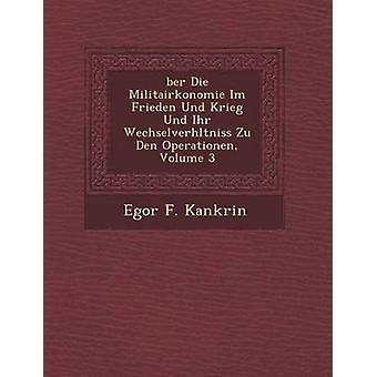 ber sterven Militairkonomie Im Frieden Und Krieg Und Ihr Wechselverhltniss Zu Den Operationen Volume 3 door Kankrin & e. F.