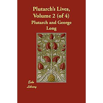 Plutarchs Lives Volume 2 of 4 by Plutarch