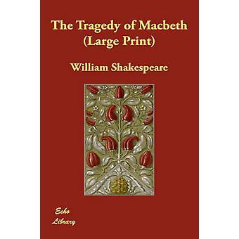 Tragedin i Macbeth av Shakespeare & William