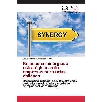 Relaciones sinrgicas estratgicas entre empresas portuarias chilenas av Durn San Martn Claudia Andrea