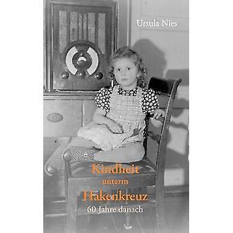 Kindheit unterm Hakenkreuz by Nies & Ursula