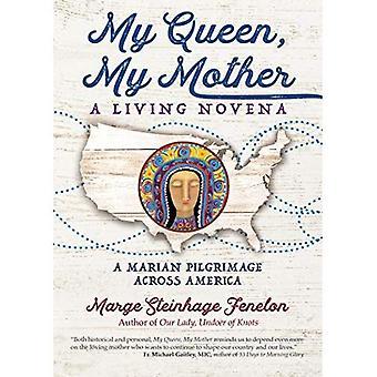 My Queen, My Mother: A Living Novena