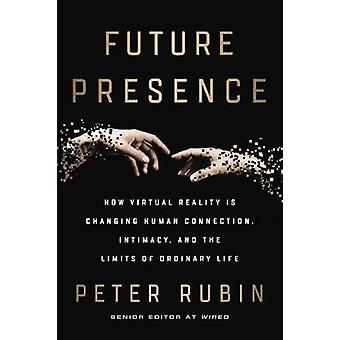 Future Presence - How Virtual Reality Is Changing Human Connection - I