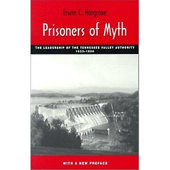 Prisoners of Myth - The Leadership of the Tennessee Valley Authority -