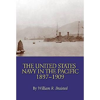 The United States Navy in the Pacific - 1897-1909 by William Reynolds