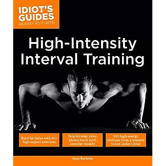 Idiot's Guides - High Intensity Interval Training by Sean Bartram - 97