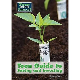 Teen Guide to Saving and Investing by Stephen Currie - 9781682820865