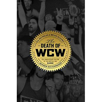The Death of WCW - 10th Anniversary of the Bestselling Classic - Revis