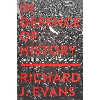 In Defence Of History by Richard J. Evans - 9781783784592 Book