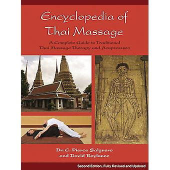 The Encyclopedia of Thai Massage - A Complete Guide to Traditional Tha