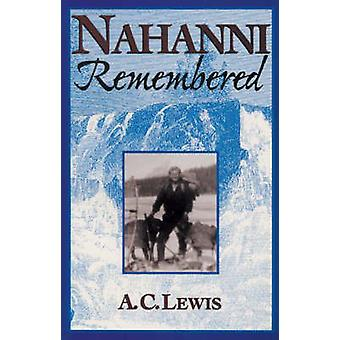 Nahanni Remembered by A. C. Lewis - 9781896300184 Book