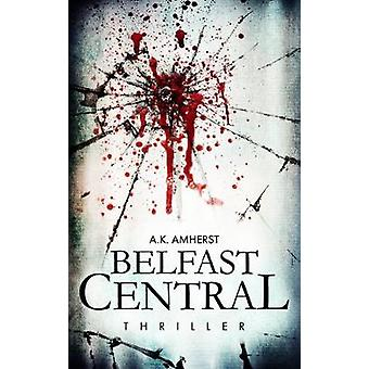 Belfast Central by A. K. Amherst - 9783200055551 Book