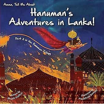 Amma Tell Me about Hanuman S Adventures in Lanka! - Part 3 in the Hanu