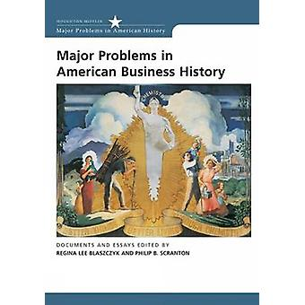 Major Problems in American Business History - Documents and Essays by