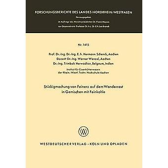 Stckigmachung von Feinerz auf dem Wanderrost i Gemischen MIT Feinkohle av Schenck & Hermann