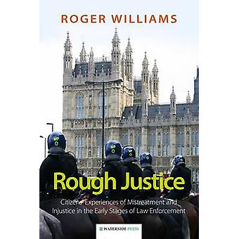 Rough Justice - Citizens' Experiences of Mistreatment and Injustice in