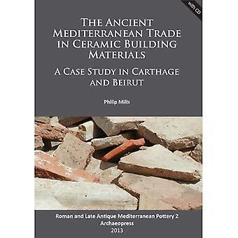 The Ancient Mediterranean Trade in Ceramic Building Materials