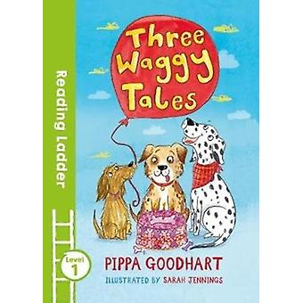 Three Waggy Tales by Pippa Goodhart