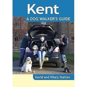 Kent  a Dog Walkers Guide by David Staines