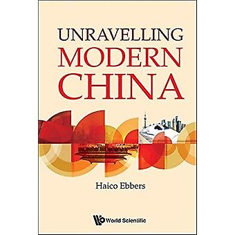Unravelling Modern China by Haico Ebbers