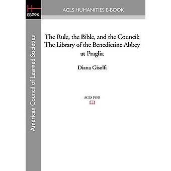 The Rule the Bible and the Council The Library of the Benedictine Abbey at Praglia by Gisolfi & Diana