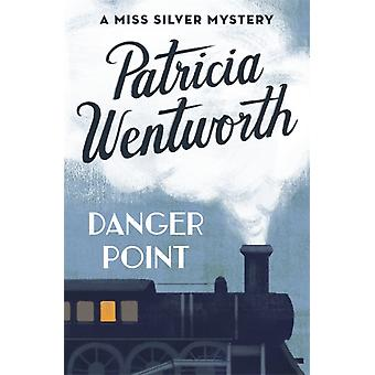 Danger Point by Patricia Wentworth