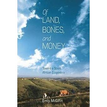 Of Land Bones and Money by Emily McGiffin