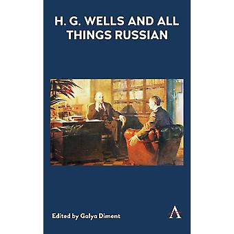 H.G. Wells and All Things Russian by Galya Diment