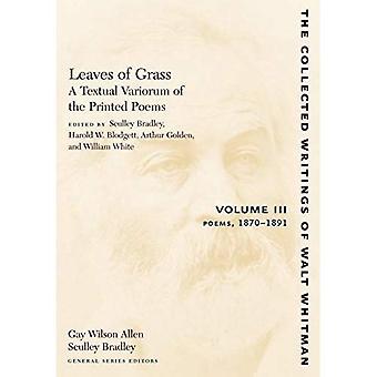 Hojas de hierba: un Variorum Textual de los poemas impresos: 1870-1891 v. 3 (Escrituras recogidas de Walt Whitman)
