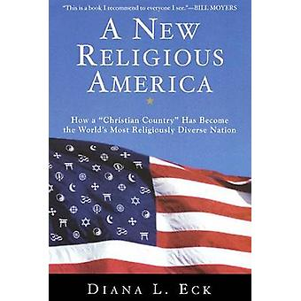 New Religious America A by Eck & Diana L.