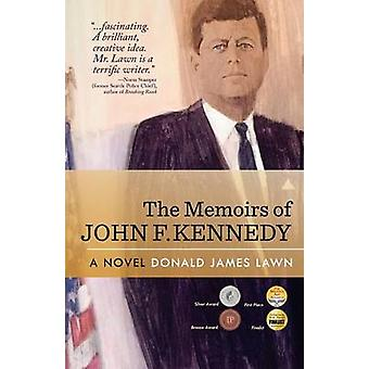 The Memoirs of John F. Kennedy by Lawn & Donald James