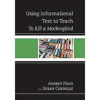 Using Informational Text to Teach To Kill A Mockingbird by Chenelle & Susan
