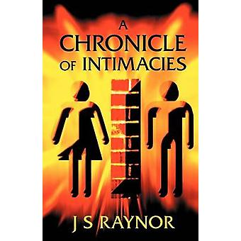 A Chronicle of Intimacies by Raynor & Js