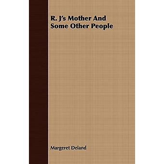 R. Js Mother and Some Other People by Deland & Margeret