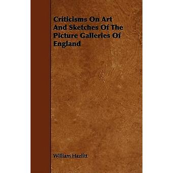 Criticisms on Art and Sketches of the Picture Galleries of England by Hazlitt & William