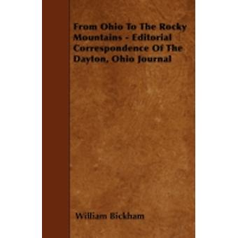 From Ohio To The Rocky Mountains  Editorial Correspondence Of The Dayton Ohio Journal by Bickham & William