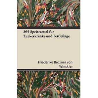 365 Speisezettel Fur Zuckerkranke Und Fettleibige by Winckler & Friederike Broxner Von