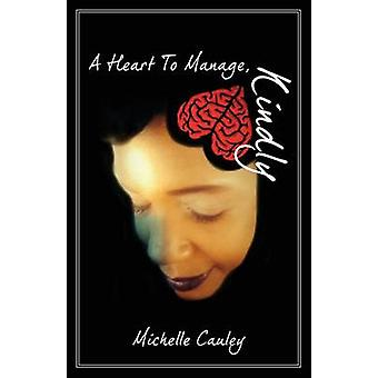 A Heart To Manage Kindly by Cauley & Michelle