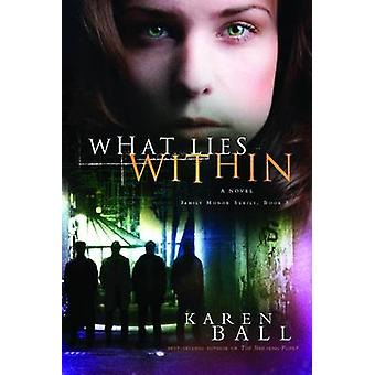 What Lies Within by Ball & Karen