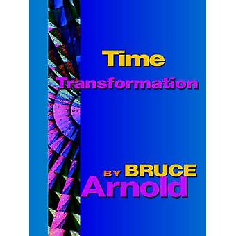 Time Transformation by Arnold & Bruce & E
